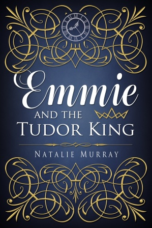 Cover image, EMMIE AND THE TUDOR KING